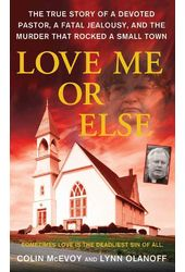 Love Me or Else: The True Story of a Devoted