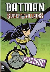 Batman Super Villains: Killer Croc