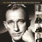 So Rare: Treasures from the Crosby Archive (2-CD)