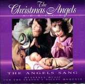 The Angels Sang: Heavenly Music for the Season's