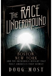 The Race Underground: Boston, New York, and the