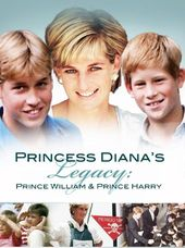 Princess Diana's Legacy: Prince William & Prince