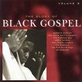 The Glory of Black Gospel, Volume 3