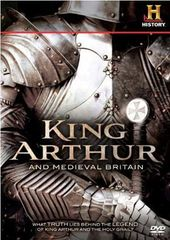 History Channel: King Arthur and Medieval Britain