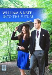 William & Kate: Into the Future