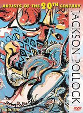 Art - Artists of the 20th Century: Jackson Pollock