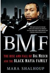 BMF: The Rise and Fall of Big Meech and the Black