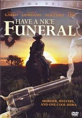 Have a Nice Funeral (aka Have a Good Funeral, My