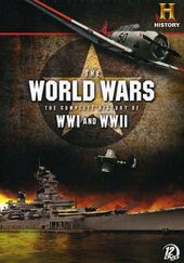 The World Wars: Complete History of WWI and WWII