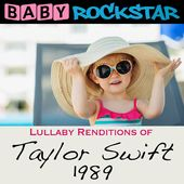 Lullaby Renditions of Taylor Swift: 1989