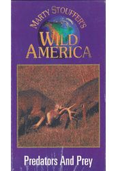 Marty Stouffer's Wild America: Predators and Prey