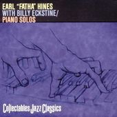 "Earl ""Fatha"" Hines With Billy Eckstine / Piano"