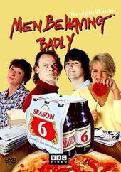 Men Behaving Badly - Season 6