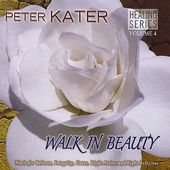 Healing Series, Volume 4: Walk in Beauty