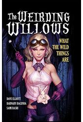 A1 Presents: The Weirding Willows 1: What the
