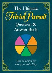 Trivia: The Ultimate Trivial Pursuit Question &