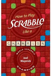 Board Games: How to Play Scrabble Like a Champion