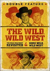 The Wild, Wild West Revisited / More Wild, Wild