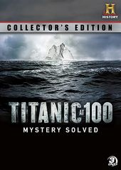 Titanic at 100: Mystery Solved (Collector's