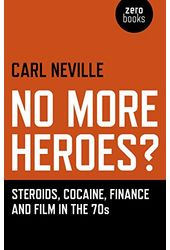 No More Heroes?: Steroids, Cocaine, Finance and
