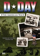 WWII - D-Day, The American Way: American Courage