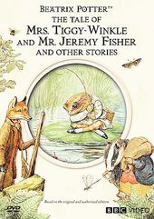 Tale of Mrs. Tiggy-Winkle & Mr. Jeremy Fisher &
