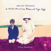 Dylan Thomas: A Child's Christmas, Poems and