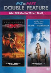 His vs. Hers Double Feature - xXx / Maid in