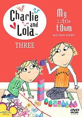 Charlie & Lola, Volume 3: My Little Town