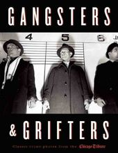 Gangsters & Grifters: Classic Crime Photos from