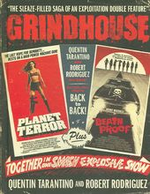 Grindhouse: The Sleaze-filled Saga of an