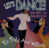 Let's Dance: The Best of Ballroom Foxtrots &