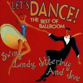 Let's Dance: The Best of Ballroom Swing, Lindy,