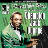 The Very Best of Champion Jack Dupree - Walkin'