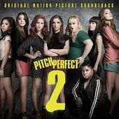 Pitch Perfect 2 / O. S. T.