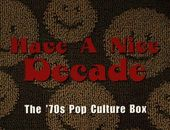 Have a Nice Decade: The 70s Pop Culture Box (7-CD)
