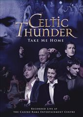 Celtic Thunder - Take Me Home