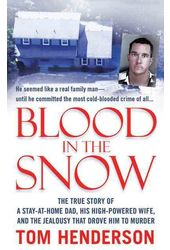 Blood in the Snow: The True Story of a