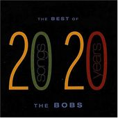 Best of the Bobs: 20 Songs From 20 Years