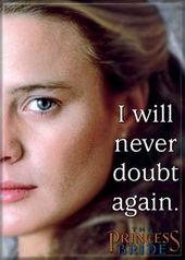 Princess Bride - I Will Never Doubt Again Photo