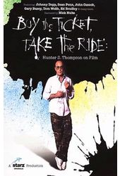 Buy the Ticket, Take the Ride: Hunter S. Thompson