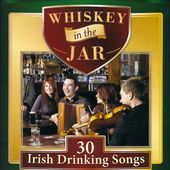 Whiskey In The Jar: 30 Irish Drinking Songs