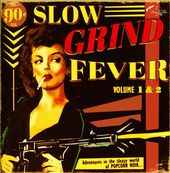 Slow Grind Fever, Volume 1 & 2