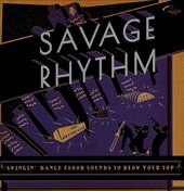 Savage Rhythm: Swingin' Dance Floor Sounds To
