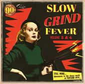 Slow Grind Fever, Volume 5 & 6
