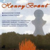 Henry Brant - Kingdom Come / Machinations