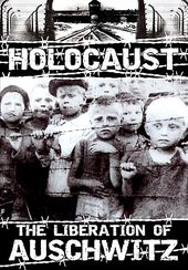 Holocaust - The Liberation of Auschwitz