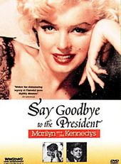 Marilyn Monroe - Marilyn and the Kennedys: Say