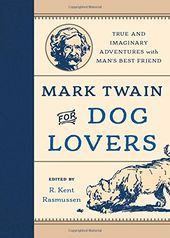 Mark Twain for Dog Lovers: True and Imaginary