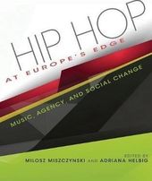 Hip Hop at Europe's Edge: Music, Agency, and